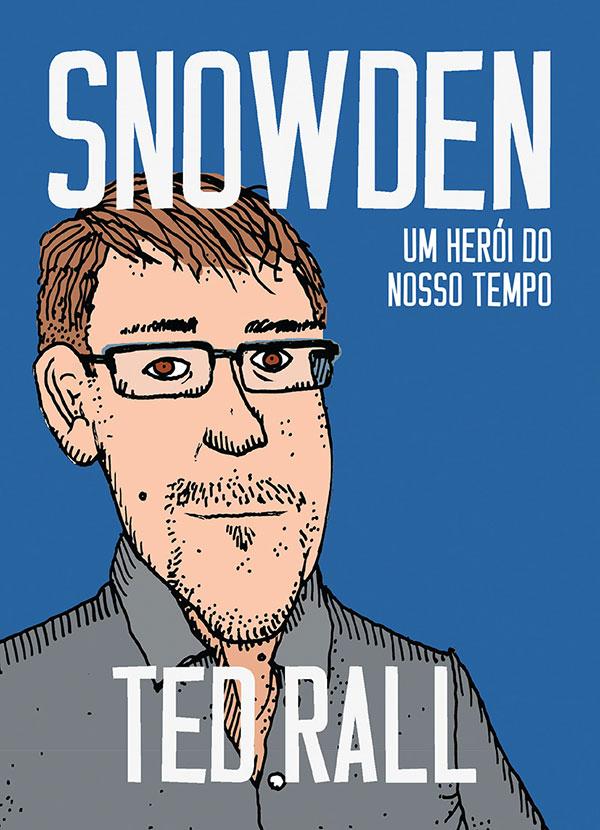 TED RALL Snowden Um Heroi de Nosso Tempo